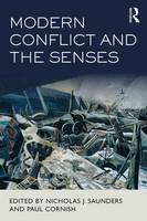 Modern Conflict and the Senses Killer Instincts? by Nicholas J. Saunders