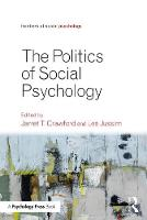 Politics of Social Psychology by Jarret T. (The College of New Jersey, USA) Crawford