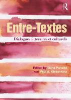 Entre-Textes Dialogues Litteraires et Culturels by Oana Panaite