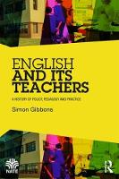 English and its Teachers A History of Policy, Pedagogy and Practice by Simon Gibbons