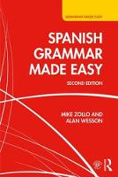 Spanish Grammar Made Easy by Mike Zollo, Alan Wesson