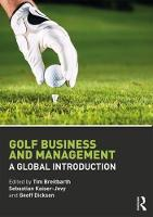 Golf Business and Management A Global Introduction by Tim (Bournemouth University, UK) Breitbarth