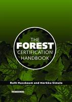 The Forest Certification Handbook by Ruth Nussbaum, Markku Simula
