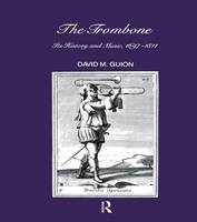 Trombone Its History and Music, 1697-1811 by D. M. Guion