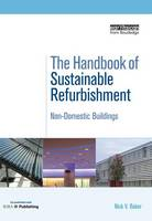 The Handbook of Sustainable Refurbishment Non-Domestic Buildings by Nick Baker