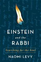Einstein and the Rabbi Searching for the Soul by Naomi Levy