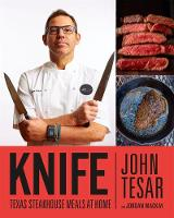 Knife Texas Steakhouse Meals at Home by John Tesar