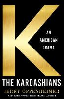 The Kardashians An American Drama by Jerry Oppenheimer