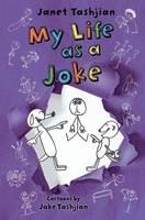 My Life as a Joke by Janet Tashjian, Jake Tashjian
