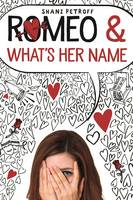 Romeo & What's Her Name by Shani Petroff