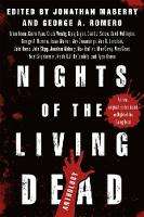 Nights of the Living Dead An Anthology by Jonathan Maberry, George A. Romero