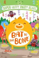 Super Happy Party Bears: Bat to the Bone by Marcie Colleen