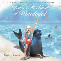 You're All Kinds of Wonderful by Nancy Tillman