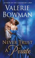 Never Trust a Pirate by Valerie Bowman