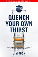 Quench Your Own Thirst Business Lessons Learned Over a Beer or Two by Jim Koch