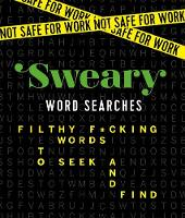 Not Safe for Work: Sweary Word Searches Filthy F*cking Words to Seek and Find by Caitlin Peterson