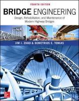 Bridge Engineering: Design, Rehabilitation, and Maintenance of Modern Highway Bridges, Fourth Edition by Jim J. Zhao, Demetrios E. Tonias