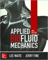 Applied Biofluid Mechanics, Second Edition by Lee Waite, Jerry M. Fine