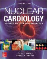 Nuclear Cardiology: Practical Applications, Third Edition by Gary V. Heller, Robert C. Hendel