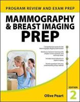 Mammography and Breast Imaging PREP: Program Review and Exam Prep, Second Edition by Olive Peart