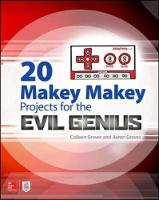 20 Makey Makey Projects for the Evil Genius by Aaron Graves, Colleen Graves
