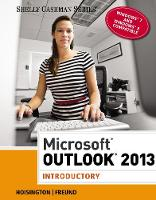 Microsoft (R) Outlook 2013 Introductory by Corinne (Central Virginia Community College) Hoisington, Steven (University of Central Florida) Freund
