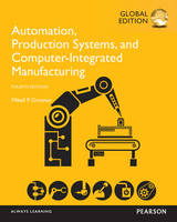 Automation, Production Systems, and Computer-Integrated Manufacturing, Global Edition by Mikell P. Groover