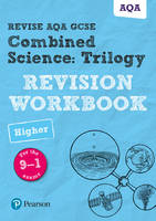 REVISE AQA GCSE Combined Science: Trilogy Higher Revision Workbook For the 9-1 Exams by Nora Henry, Catherine Wilson, Stephen Hoare