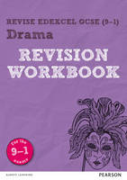 Revise Edexcel GCSE (9-1) Drama Revision Workbook for the 9-1 exams by William Reed