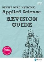 Revise BTEC National Applied Science Revision Guide by