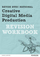 Revise BTEC National Creative Digital Media Production Revision Workbook by