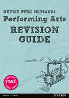 Revise BTEC National Performing Arts Revision Guide (with free online edition) by