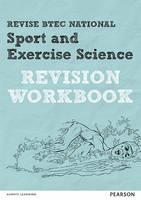 Revise BTEC National Sport and Exercise Science Revision Workbook by