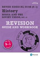 Revise Edexcel GCSE (9-1) History Russia and the Soviet Union Revision Guide and Workbook by Rob Bircher