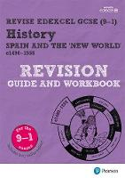 Revise Edexcel GCSE (9-1) History Spain and the New World Revision Guide and Workbook by Brian Dowse