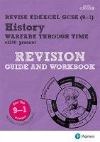 REVISE Edexcel GCSE (9-1) History Warfare Through Time Revision Guide and Workbook by Victoria Payne