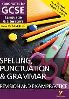 English Language and Literature Spelling, Punctuation and Grammar Revision and Exam Practice: York Notes for GCSE (9-1) by