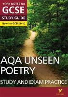 AQA English Literature Unseen Poetry Study and Exam Practice: York Notes for GCSE (9-1) by