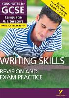 English Language and Literature Writing Skills Revision and Exam Practice: York Notes for GCSE (9-1) by