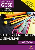 English Language and Literature Spelling, Punctuation and Grammar Workbook: York Notes for GCSE (9-1) by