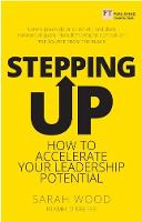 Stepping Up Accelerate Your Leadership Potential by Niamh O'Keeffe, Sarah Wood