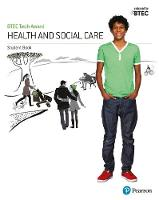 BTEC Tech Award Health and Social Care Student Book by Brenda Baker, Colette Burgess, Elizabeth Haworth