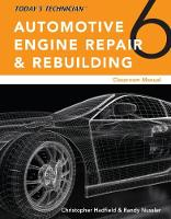 Today's Technician: Automotive Engine Repair & Rebuilding, Classroom Manual and Shop Manual by Chris (Minnesota Transportation Center of Excellence) Hadfield, Randy (New Market Skills Center) Nussler