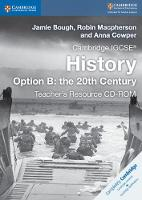 Cambridge IGCSE (R) History Option B: the 20th Century Teacher's Resource CD-ROM by Jamie Bough, Robin Macpherson, Anna Cowper