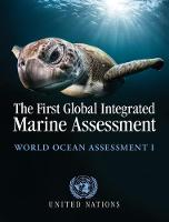 The First Global Integrated Marine Assessment World Ocean Assessment I by United Nations. Division for Ocean Affairs and the Law of the Sea