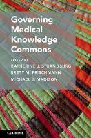 Governing Medical Knowledge Commons by Katherine J. Strandburg