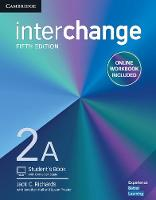 Interchange Level 2A Student's Book with Online Self-Study and Online Workbook by Jack C. Richards, Jonathan Hull, Susan Proctor