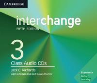 Interchange Level 3 Class Audio CDs by Jack C. Richards, Jonathan Hull, Susan Proctor