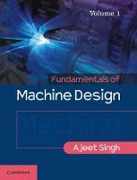Fundamentals of Machine Design: Volume 1 by Ajeet Singh