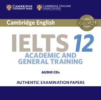 Cambridge IELTS 12 Audio CDs (2) Authentic Examination Papers by